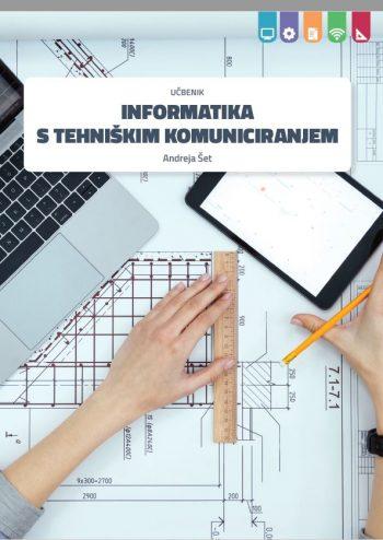 Naslovnica Informatika s tehniškim komuniciranjem